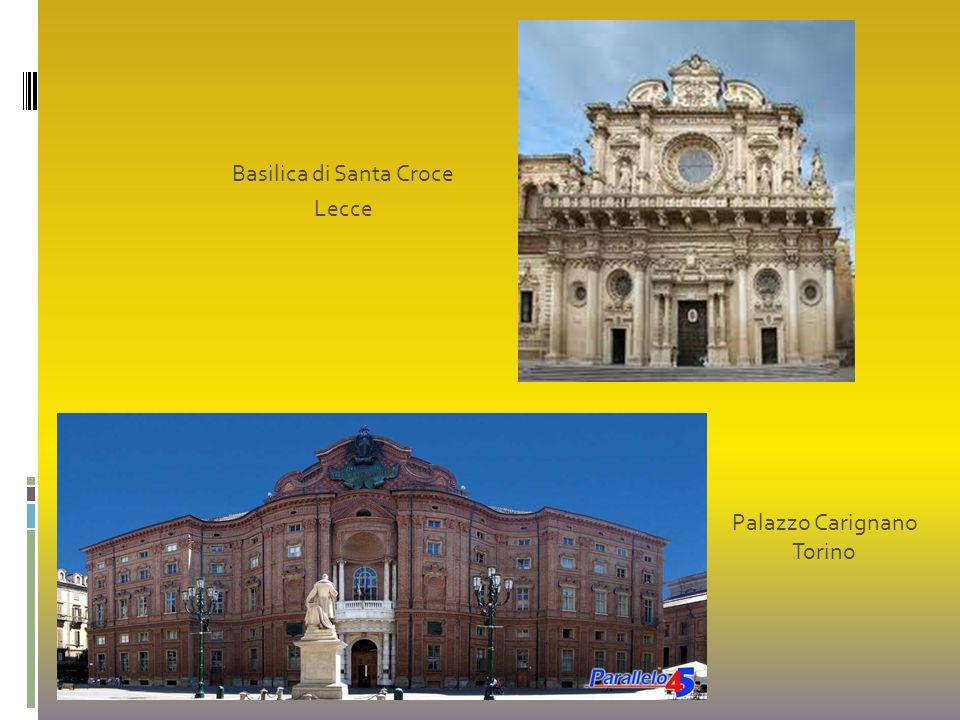 Basilica di Santa Croce Lecce Palazzo Carignano Torino