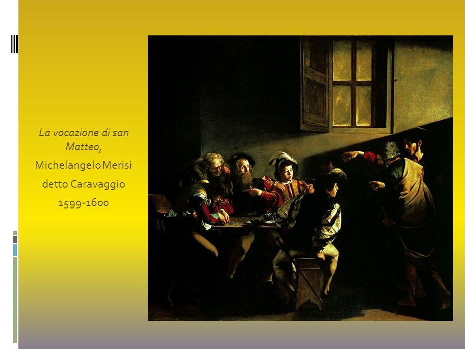 La vocazione di san Matteo, Michelangelo Merisi detto Caravaggio 1599-1600