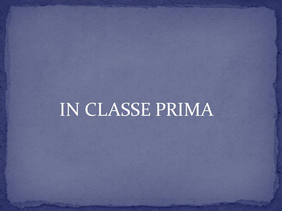 IN CLASSE PRIMA
