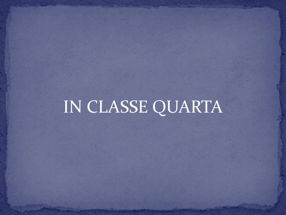 IN CLASSE QUARTA