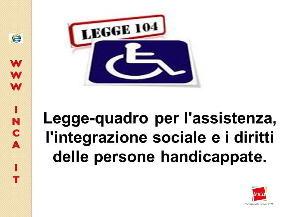 Legge-quadro per l'assistenza, l'integrazione sociale e i diritti delle persone handicappate.