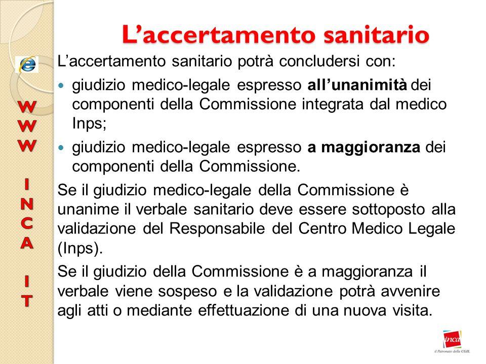 L'accertamento sanitario L'accertamento sanitario potrà concludersi con: giudizio medico-legale espresso all'unanimità dei componenti della Commission