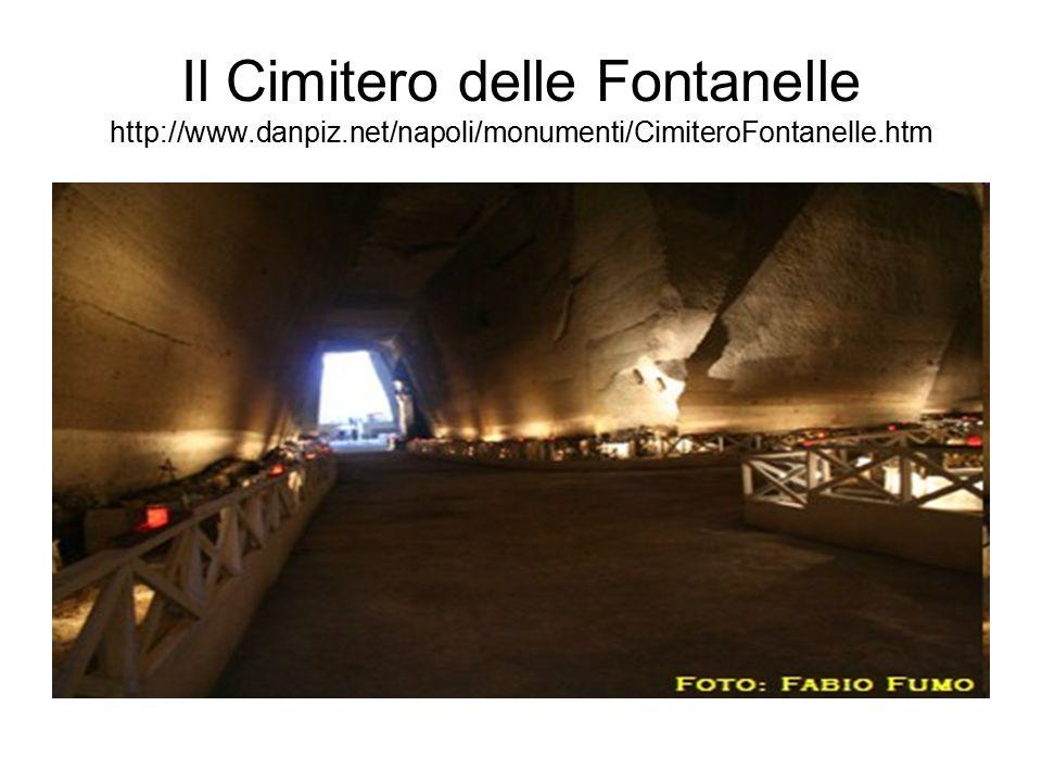 Il Cimitero delle Fontanelle http://www.danpiz.net/napoli/monumenti/CimiteroFontanelle.htm