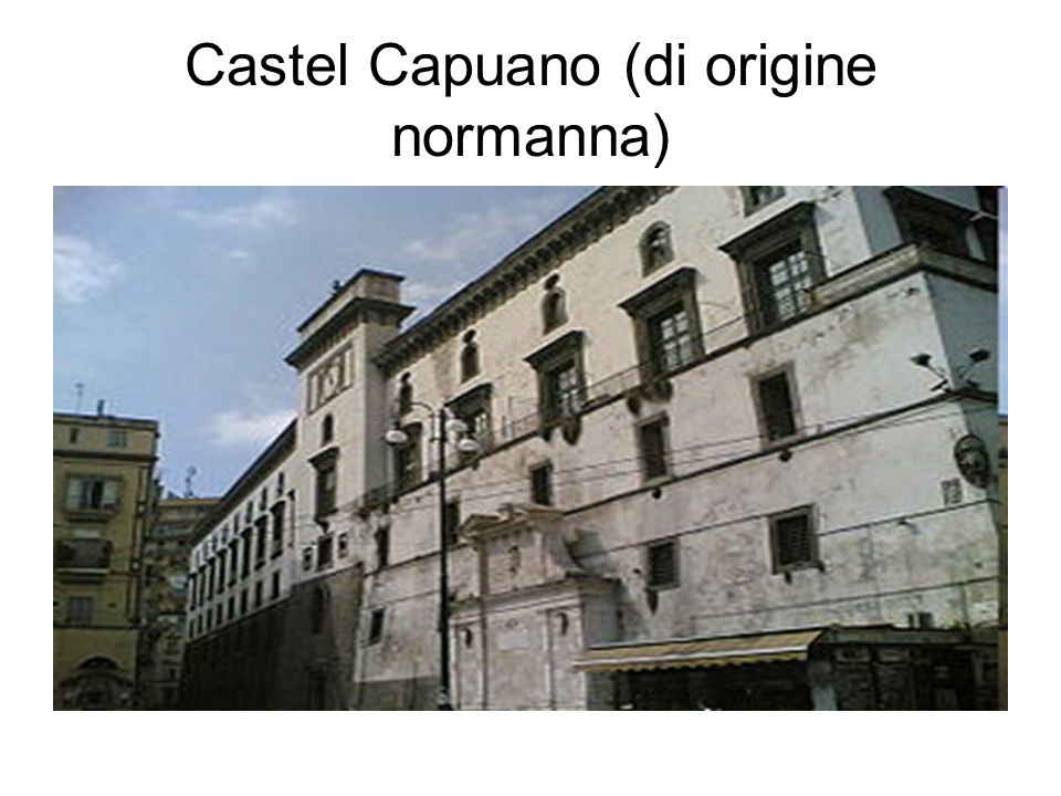 Castel Capuano (di origine normanna)