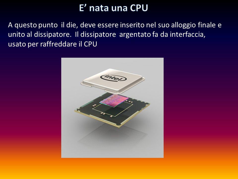 Una volta che le prove hanno stabilito la qualità dei processori, i waffer vengono tagliati in singole unità (die).