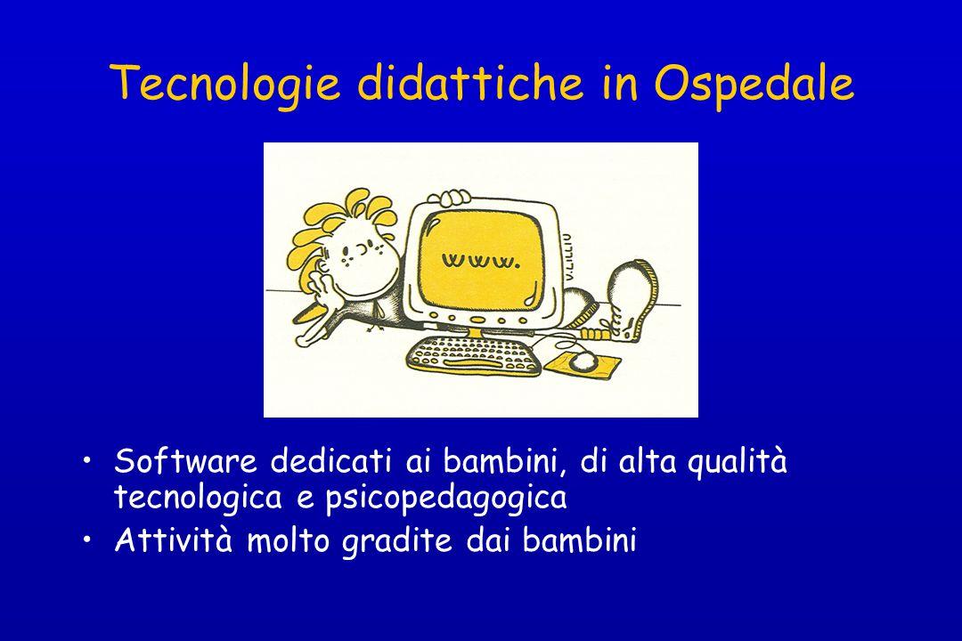 Tecnologie didattiche in Ospedale Software dedicati ai bambini, di alta qualità tecnologica e psicopedagogica Attività molto gradite dai bambini