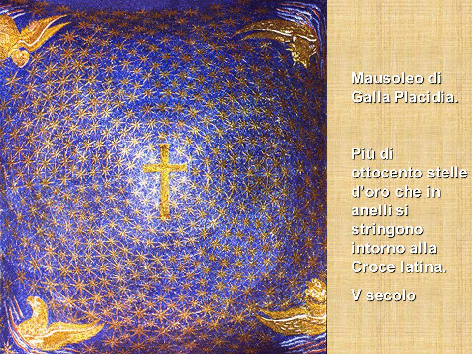 Mausoleo di Galla Placidia. Più di ottocento stelle d'oro che in anelli si stringono intorno alla Croce latina. V secolo