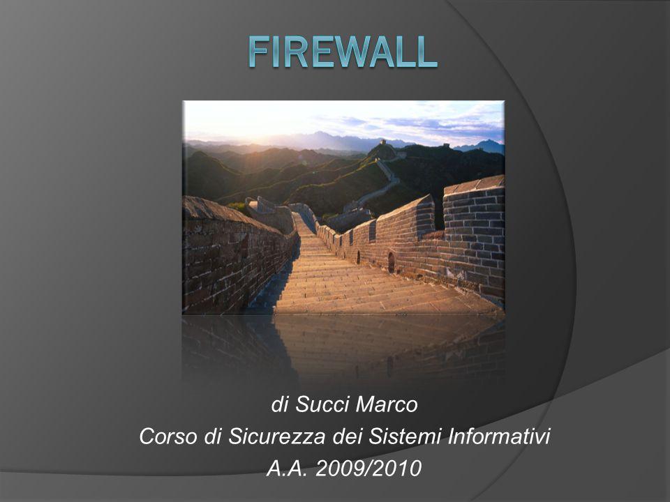 di Succi Marco Corso di Sicurezza dei Sistemi Informativi A.A. 2009/2010