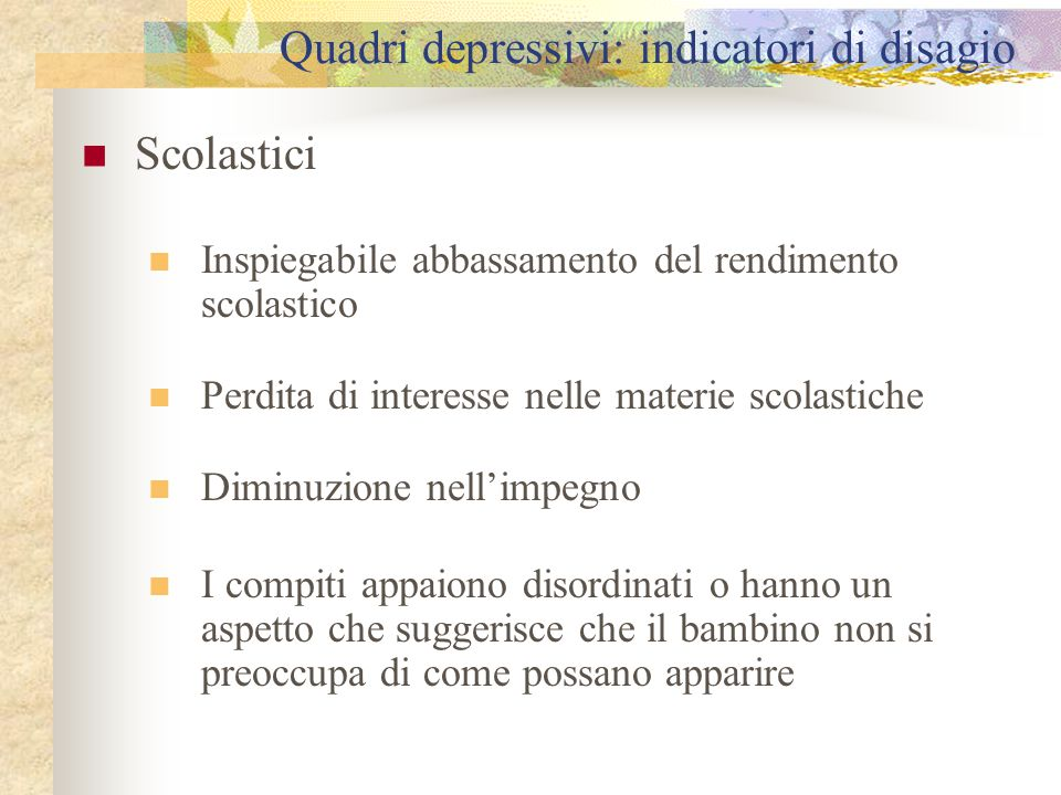 Quadri depressivi: indicatori di disagio scolastici Il b.