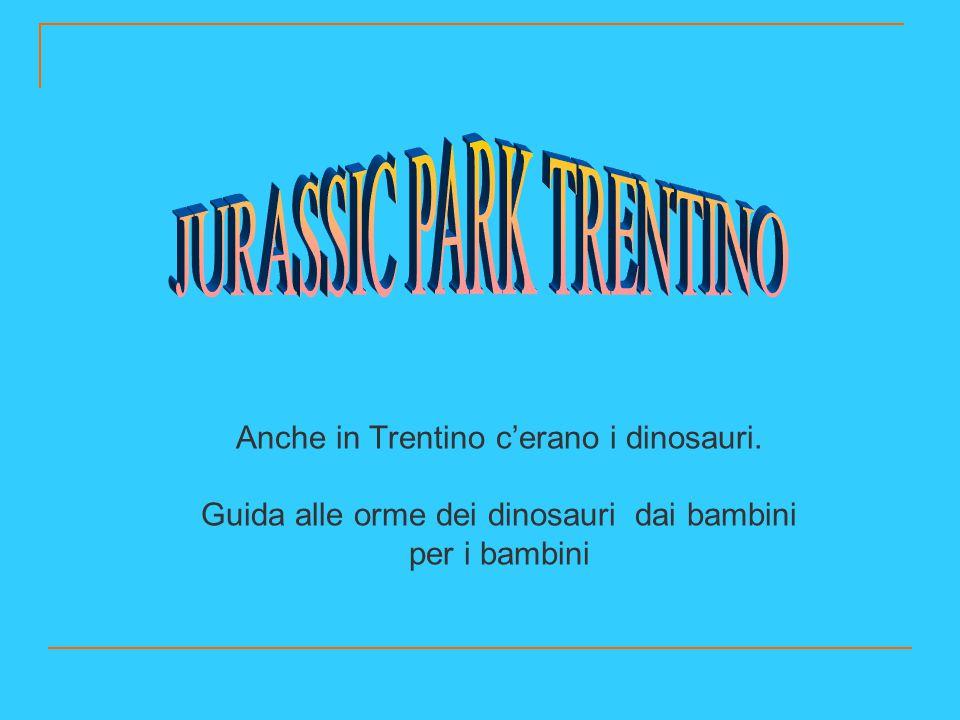 Anche in Trentino c'erano i dinosauri. Guida alle orme dei dinosauri dai bambini per i bambini