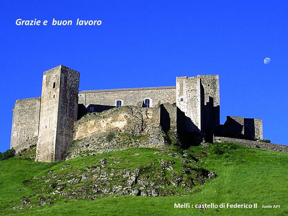 Grazie e buon lavoro Melfi : castello di Federico II fonte APT