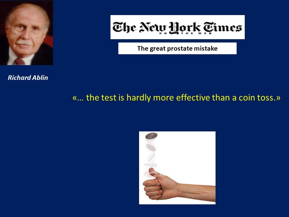 Giuseppe Remuzzi … per adesso si può soltanto dire che l'esame del PSA funziona sì, ma che farlo fa più male che bene.