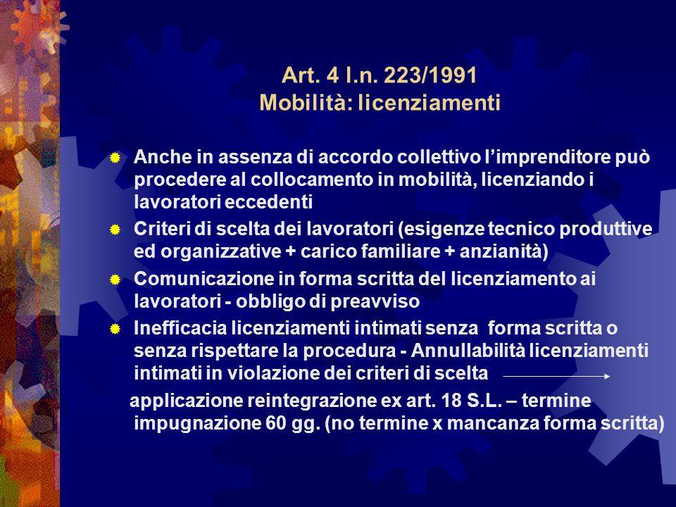 Art. 4 l.n. 223/1991 Mobilità: licenziamenti  Anche in assenza di accordo collettivo l'imprenditore può procedere al collocamento in mobilità, licenz
