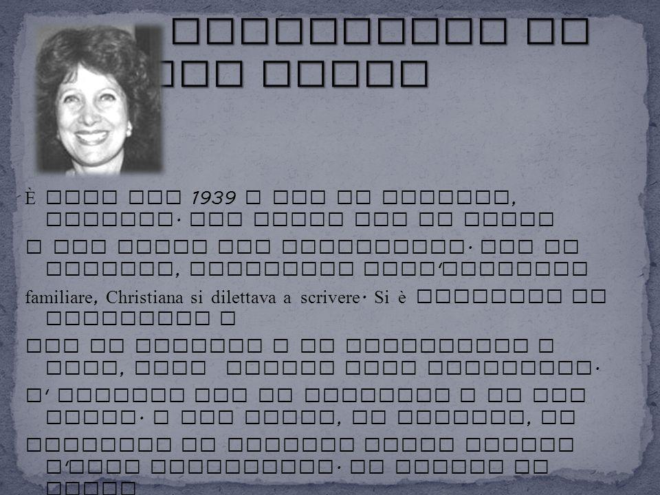 È nata nel 1939 a Rio de Janeiro, Brasile. Suo nonno era un poeta e sua madre una scrittrice. Fin da piccola, stimolata dall ' ambiente familiare, Chr