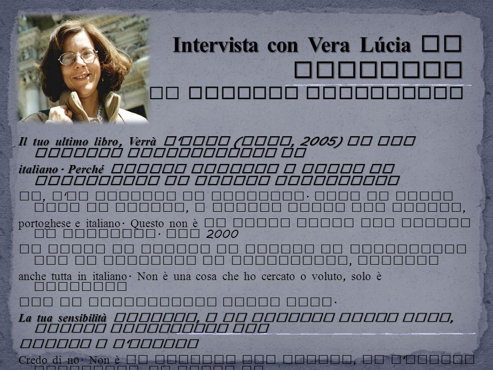 Il tuo ultimo libro, Verrà l ' anno ( Fara, 2005) lo hai scritto direttamente in italiano. Perché questa scelta? E pensi di proseguire in questa direz