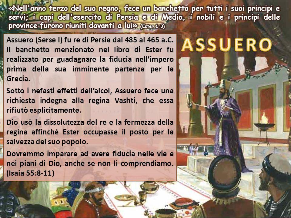 Assuero (Serse I) fu re di Persia dal 485 al 465 a.C. Il banchetto menzionato nel libro di Ester fu realizzato per guadagnare la fiducia nell'impero p