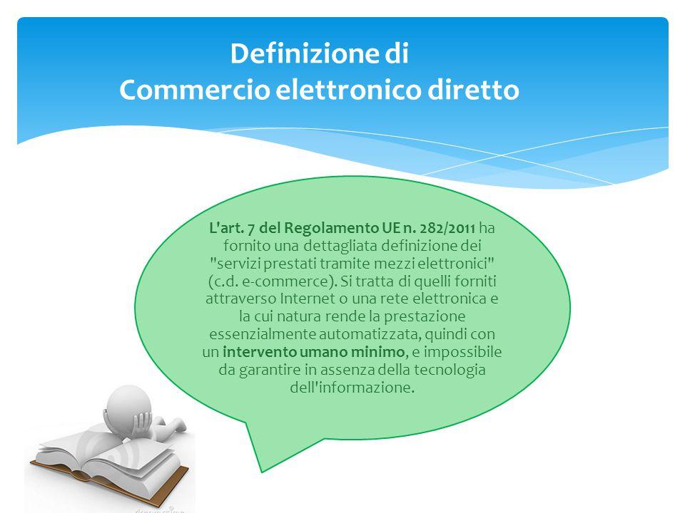 L'art. 7 del Regolamento UE n. 282/2011 ha fornito una dettagliata definizione dei