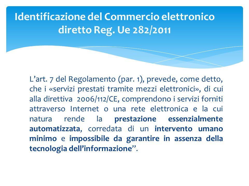 L'art. 7 del Regolamento (par. 1), prevede, come detto, che i «servizi prestati tramite mezzi elettronici», di cui alla direttiva 2006/112/CE, compren