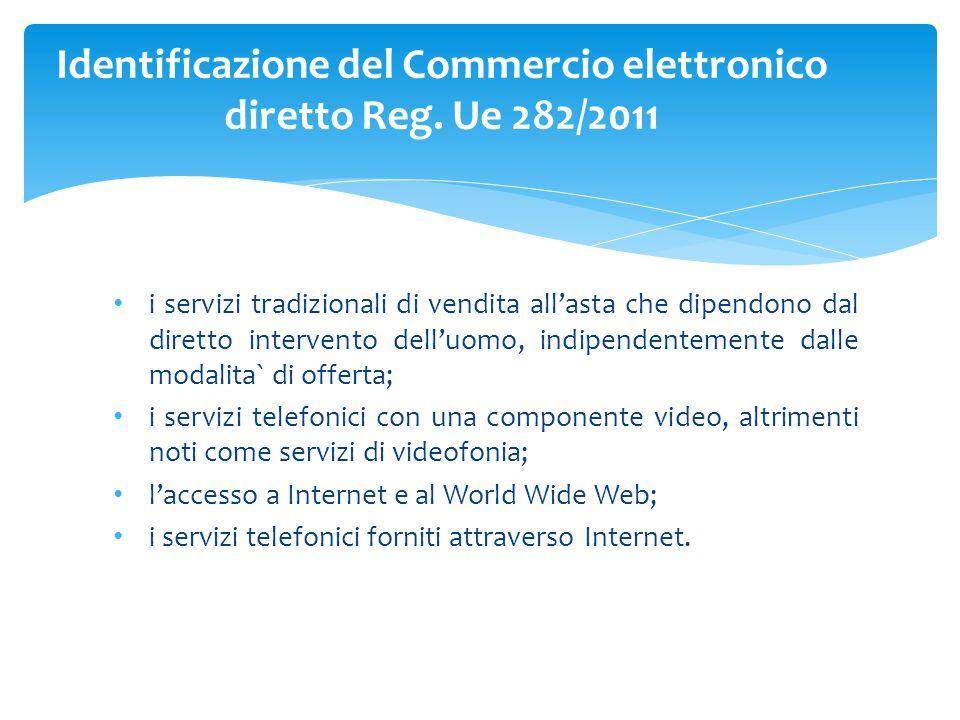 i servizi tradizionali di vendita all'asta che dipendono dal diretto intervento dell'uomo, indipendentemente dalle modalita` di offerta; i servizi telefonici con una componente video, altrimenti noti come servizi di videofonia; l'accesso a Internet e al World Wide Web; i servizi telefonici forniti attraverso Internet.