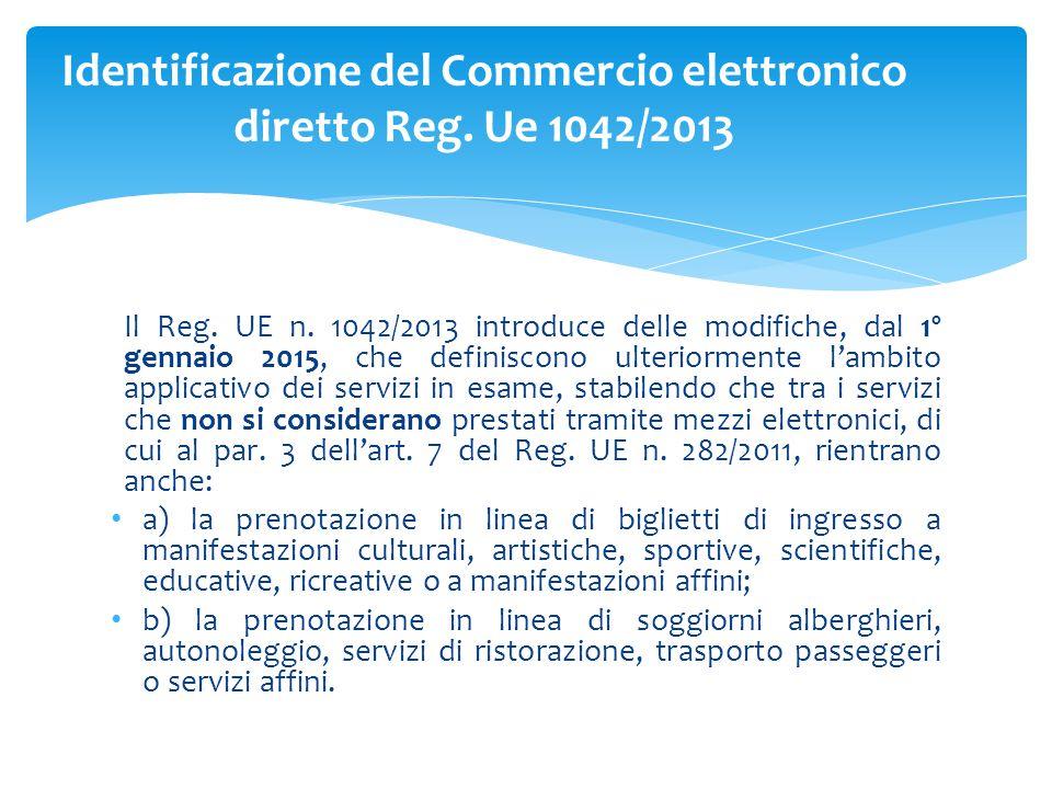 Il Reg. UE n. 1042/2013 introduce delle modifiche, dal 1º gennaio 2015, che definiscono ulteriormente l'ambito applicativo dei servizi in esame, stabi