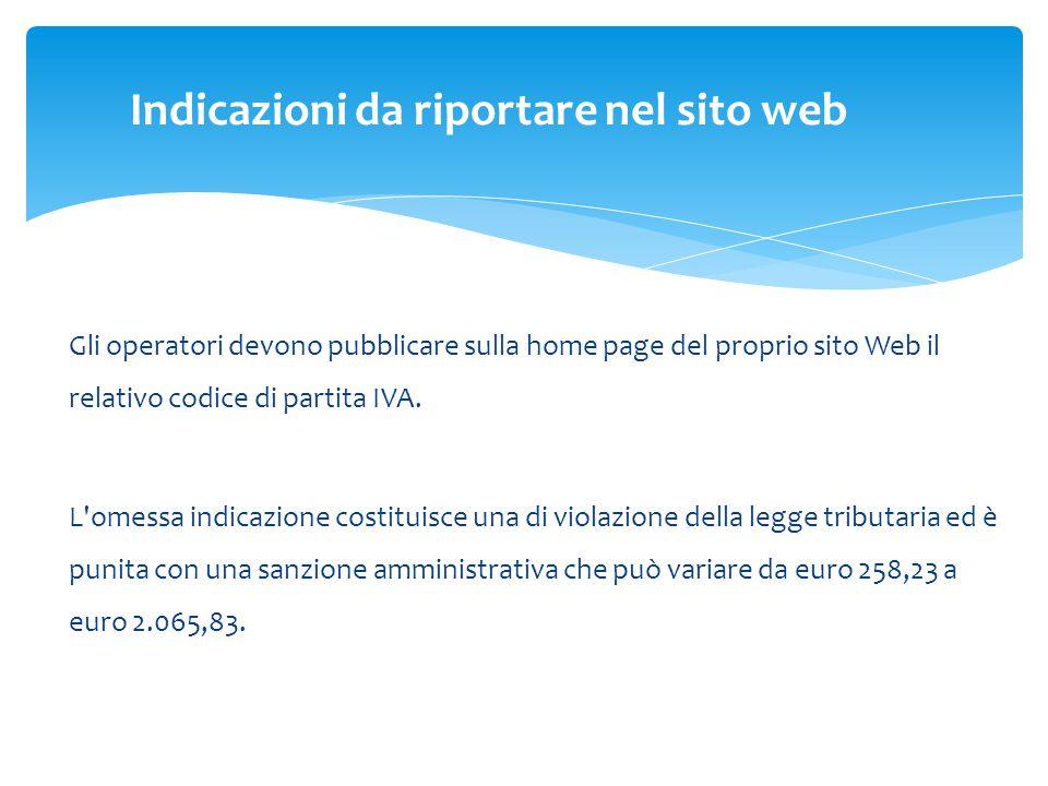 Gli operatori devono pubblicare sulla home page del proprio sito Web il relativo codice di partita IVA.