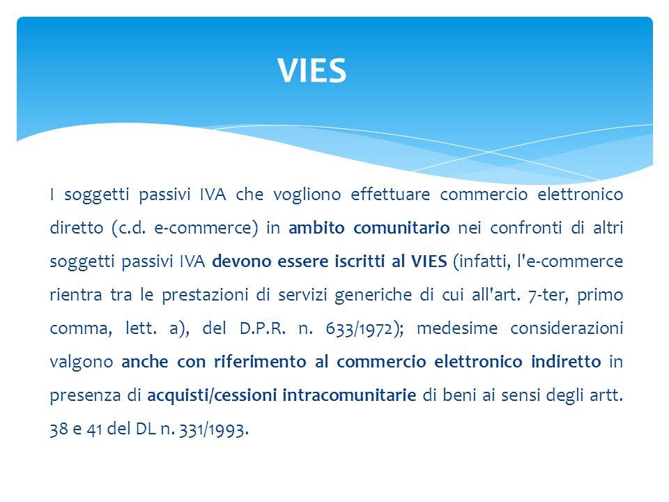 I soggetti passivi IVA che vogliono effettuare commercio elettronico diretto (c.d.