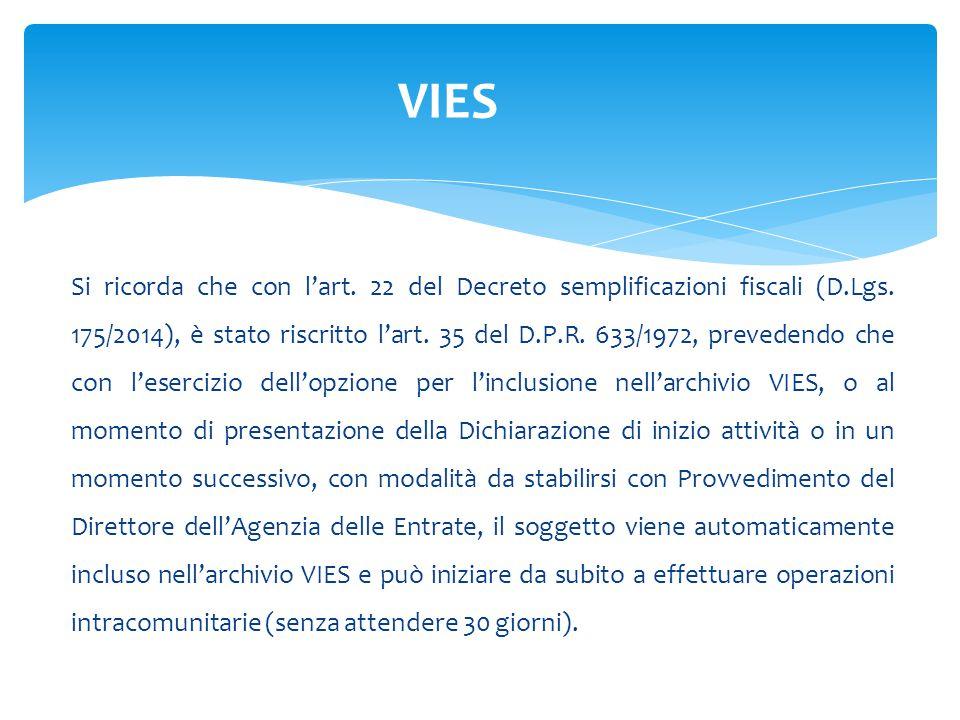 Si ricorda che con l'art. 22 del Decreto semplificazioni fiscali (D.Lgs.