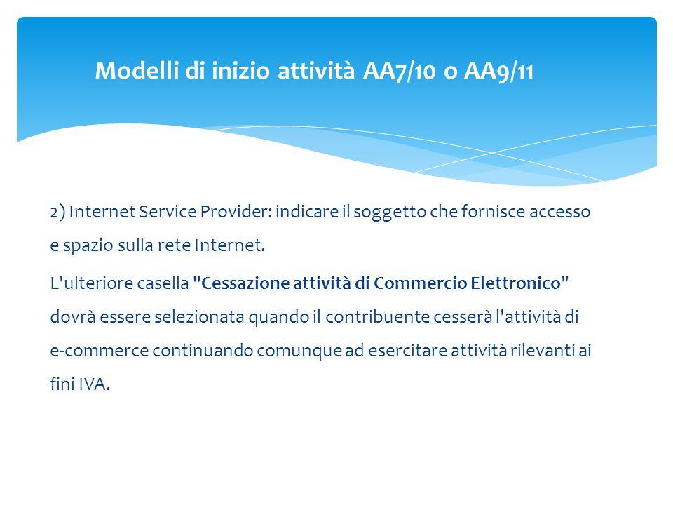 2) Internet Service Provider: indicare il soggetto che fornisce accesso e spazio sulla rete Internet.
