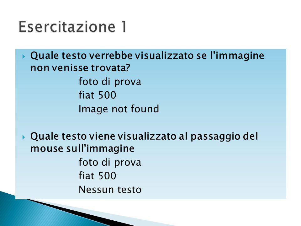  Quale testo verrebbe visualizzato se l'immagine non venisse trovata? foto di prova fiat 500 Image not found  Quale testo viene visualizzato al pass