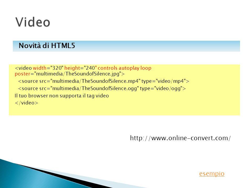 Il tuo browser non supporta il tag video Novità di HTML5 http://www.online-convert.com/ esempio