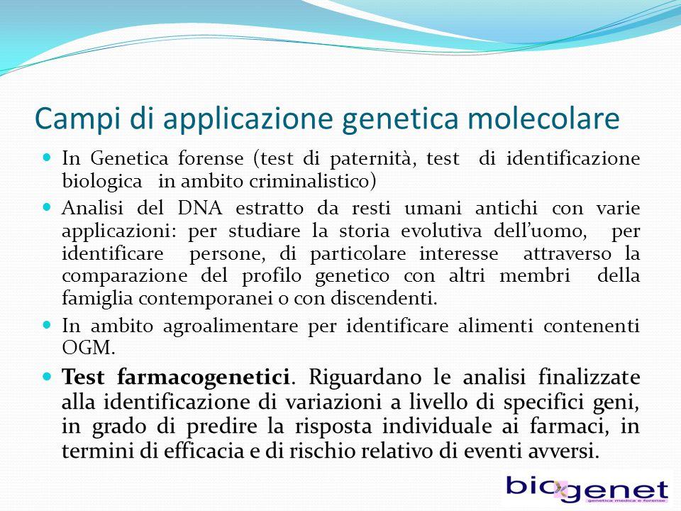 I test genetici Una delle principali applicazioni della genetica molecolare riguarda i test genetici Per test genetici si intendono le analisi di specifici geni, del loro prodotto o delle loro funzioni, dell'RNA o dei cromosomi, finalizzate ad evidenziare o ad escludere specifiche mutazioni associate a patologie genetiche.