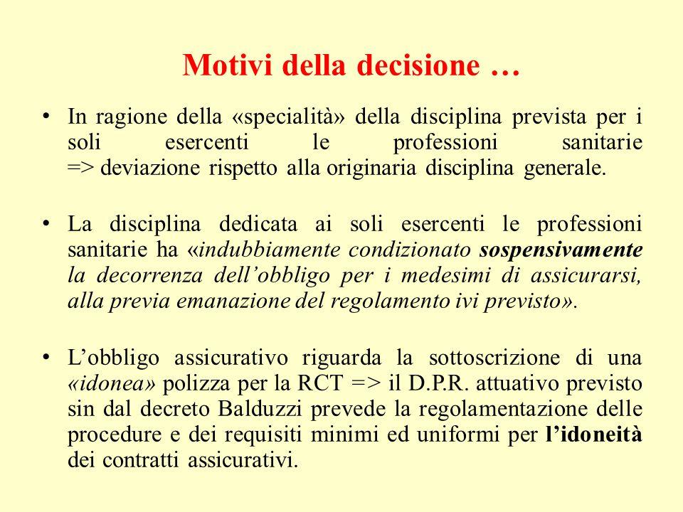 Motivi della decisione … In ragione della «specialità» della disciplina prevista per i soli esercenti le professioni sanitarie => deviazione rispetto alla originaria disciplina generale.
