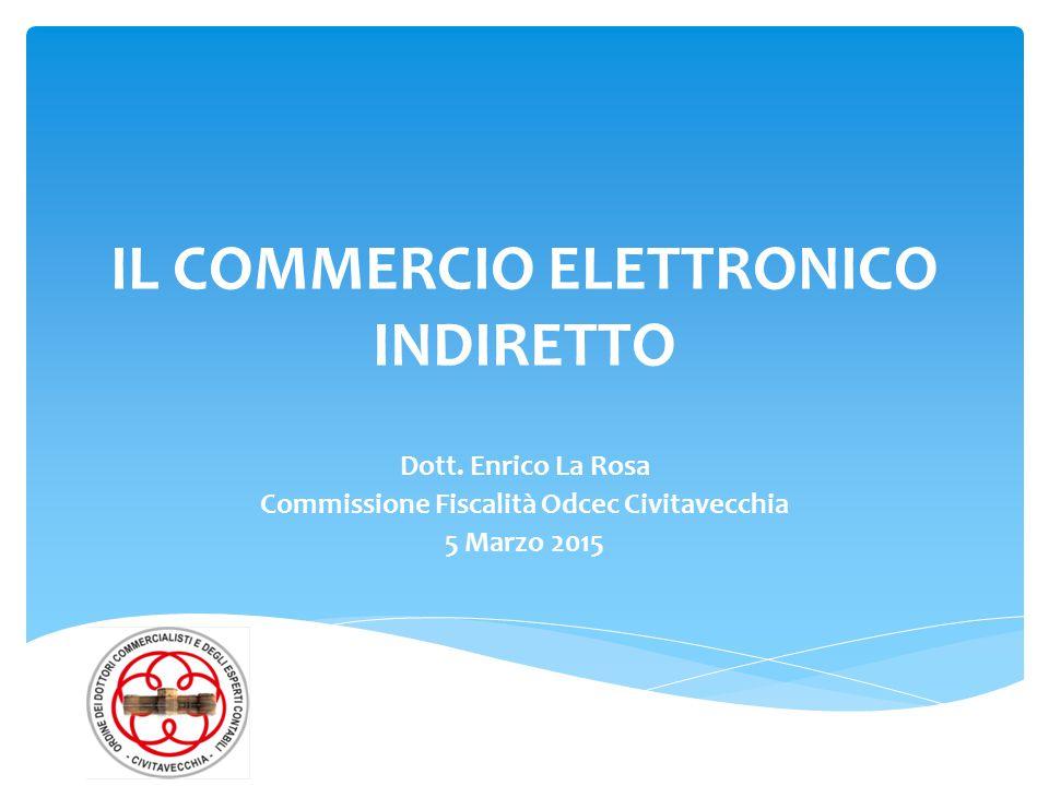 IL COMMERCIO ELETTRONICO INDIRETTO Dott.