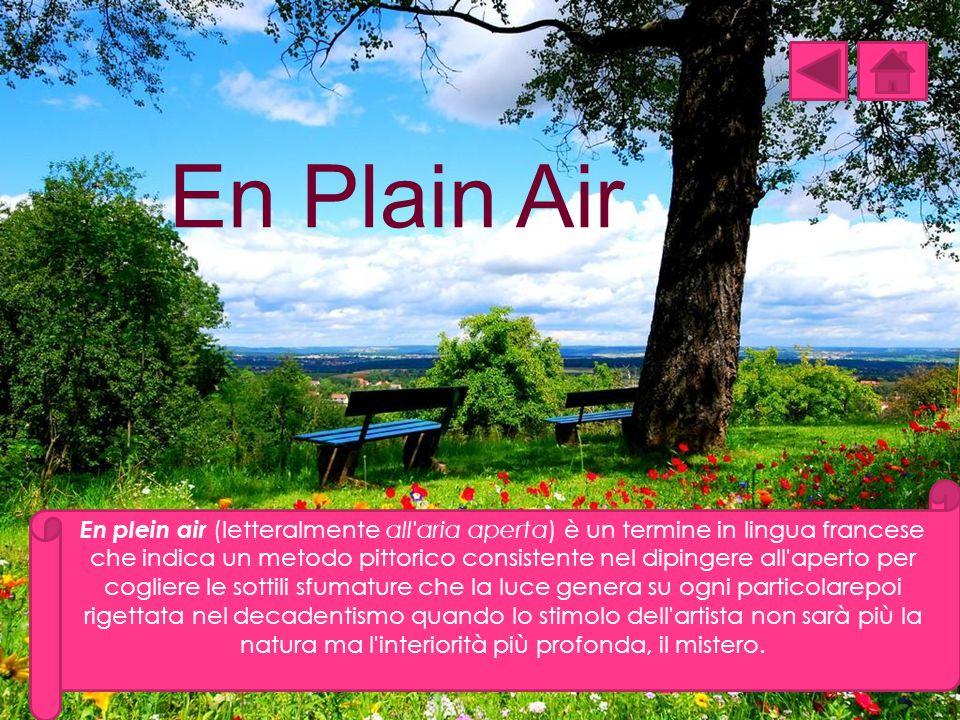 En plein air (letteralmente all'aria aperta) è un termine in lingua francese che indica un metodo pittorico consistente nel dipingere all'aperto per c