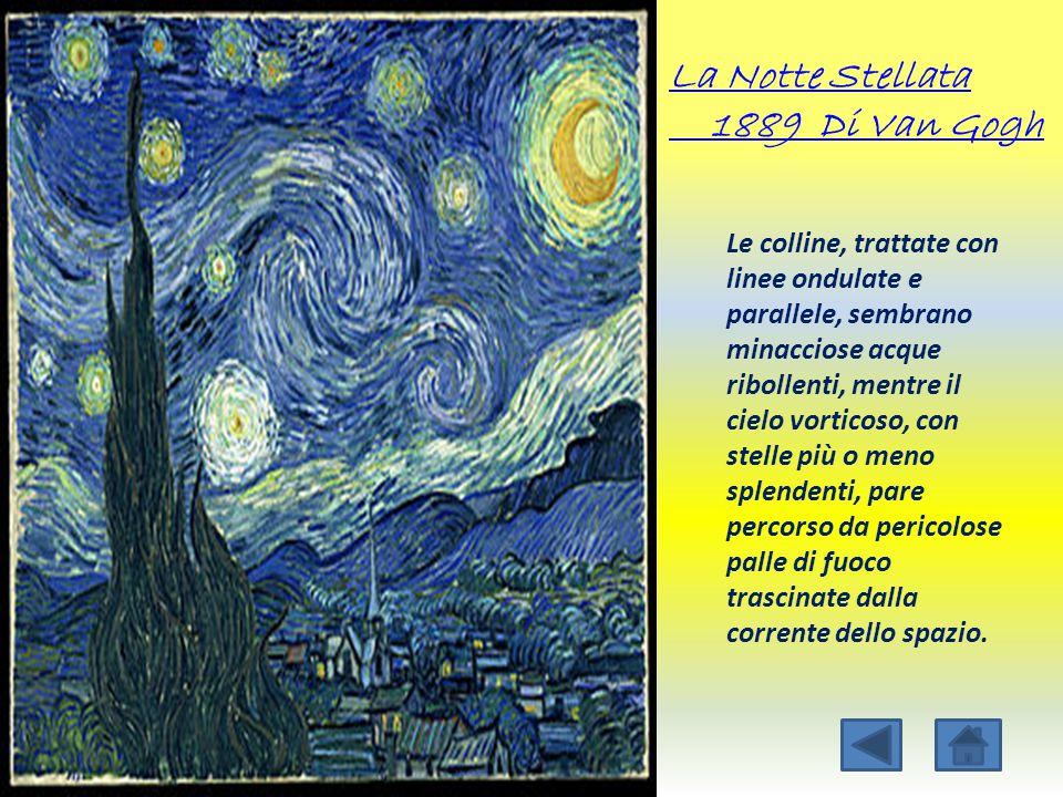 La Notte Stellata 1889 Di Van Gogh Le colline, trattate con linee ondulate e parallele, sembrano minacciose acque ribollenti, mentre il cielo vorticos