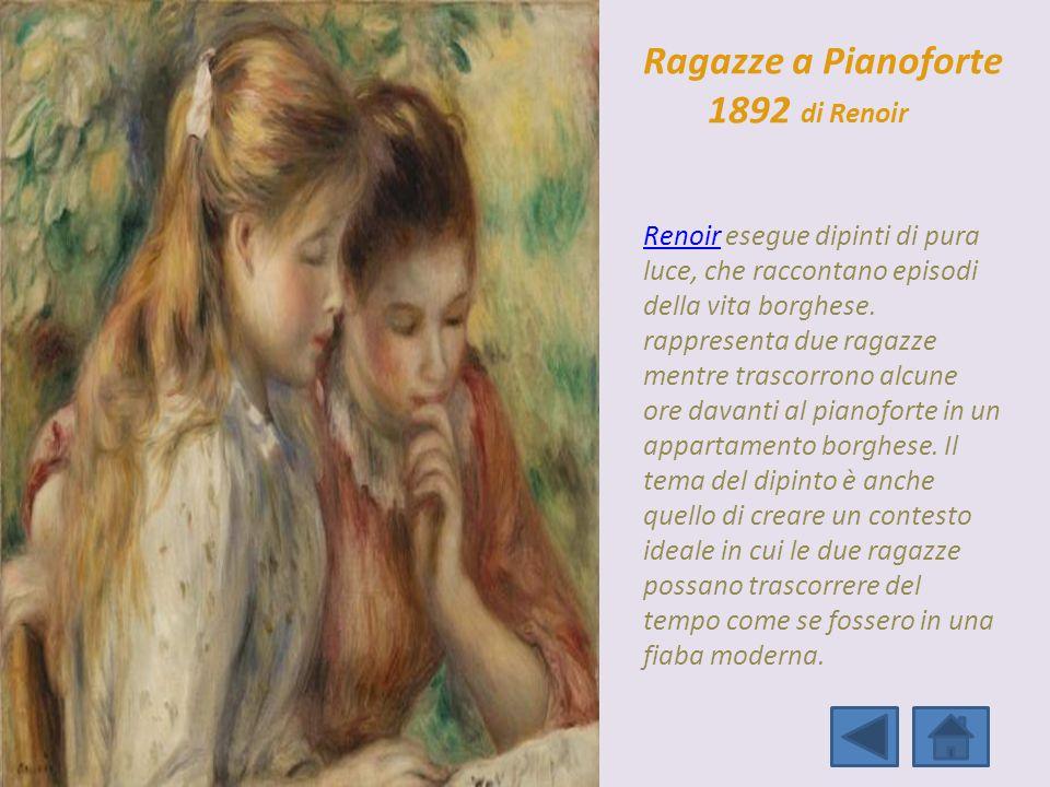 RenoirRenoir esegue dipinti di pura luce, che raccontano episodi della vita borghese. rappresenta due ragazze mentre trascorrono alcune ore davanti al