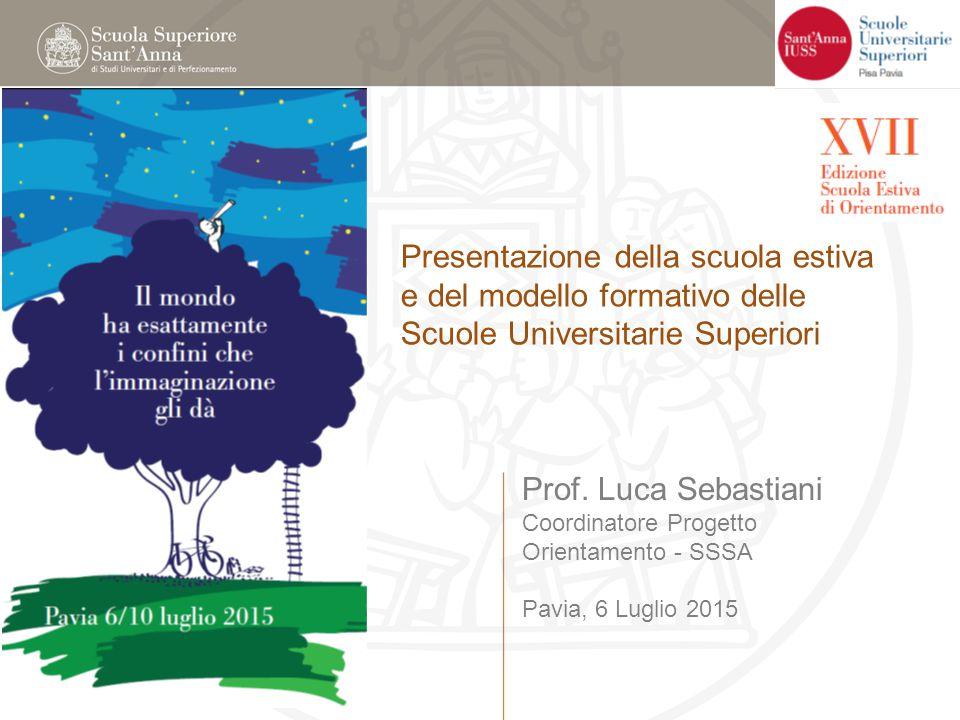 Presentazione della scuola estiva e del modello formativo delle Scuole Universitarie Superiori Prof.