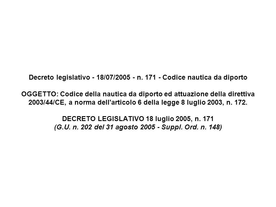 Decreto legislativo - 18/07/2005 - n. 171 - Codice nautica da diporto OGGETTO: Codice della nautica da diporto ed attuazione della direttiva 2003/44/C
