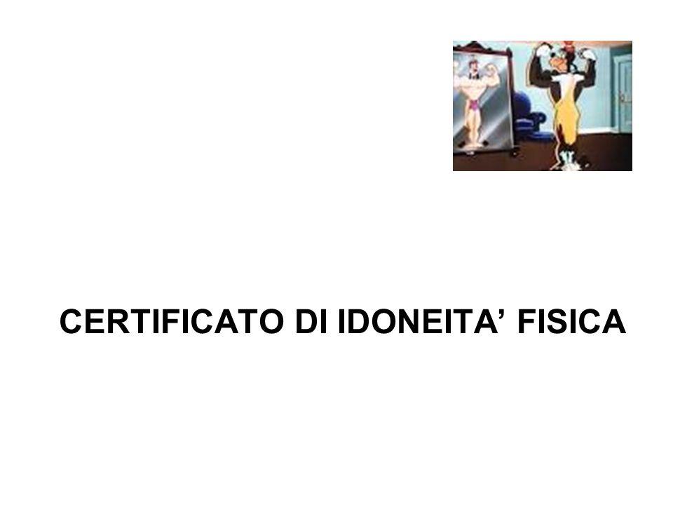 CERTIFICATO DI IDONEITA' FISICA