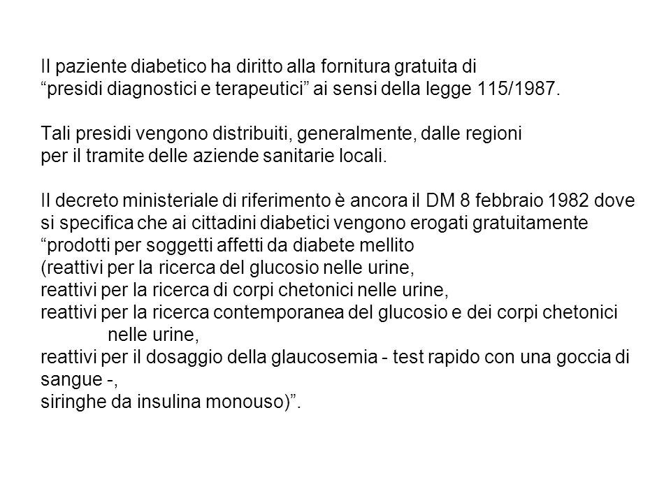 """Il paziente diabetico ha diritto alla fornitura gratuita di """"presidi diagnostici e terapeutici"""" ai sensi della legge 115/1987. Tali presidi vengono di"""
