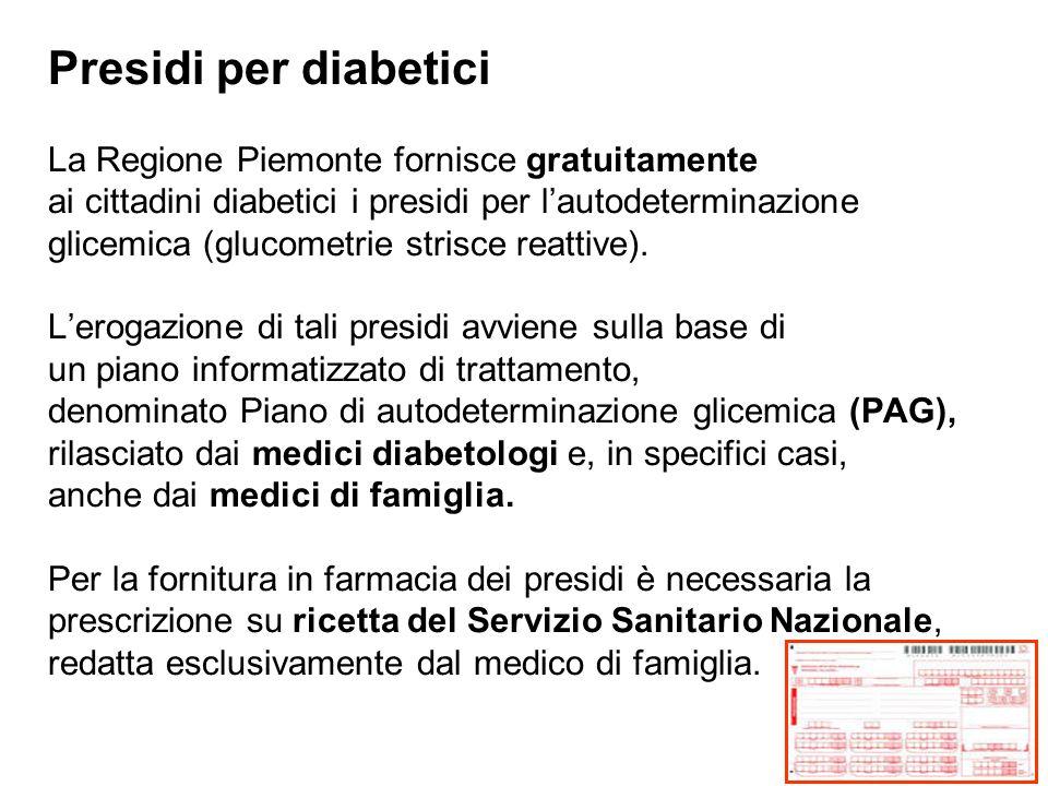 Presidi per diabetici La Regione Piemonte fornisce gratuitamente ai cittadini diabetici i presidi per l'autodeterminazione glicemica (glucometrie stri