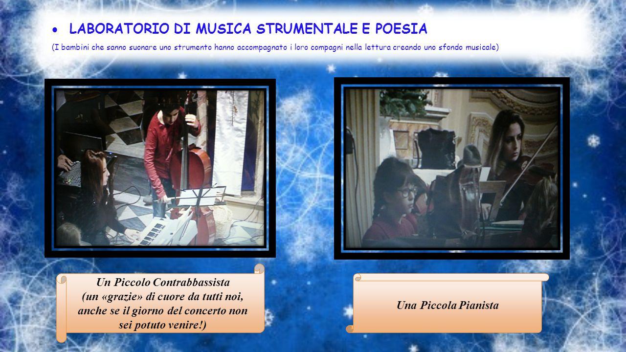  LABORATORIO DI MUSICA STRUMENTALE E POESIA (I bambini che sanno suonare uno strumento hanno accompagnato i loro compagni nella lettura creando uno s
