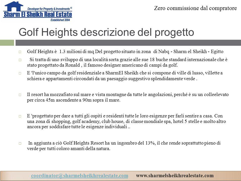 Golf Heights descrizione del progetto  Golf Heights è 1.3 milioni di mq Del progetto situato in zona di Nabq - Sharm el Sheikh - Egitto  Si tratta di uno sviluppo di una località sorta grazie alle sue 18 buche standard internazionale che è stato progettato da Ronald, il famoso designer americano di campi da golf.