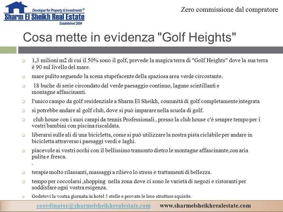 Cosa mette in evidenza Golf Heights  1,3 milioni m2 di cui il 50% sono il golf, prevede la magica terra di Golf Heights dove la sua terra è 90 sul livello del mare.