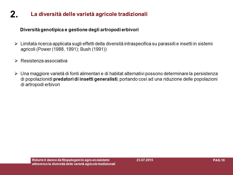 Diversità genotipica e gestione degli artropodi erbivori La diversità delle varietà agricole tradizionali 2.  Limitata ricerca applicata sugli effett