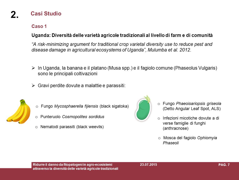 Casi Studio 2.2. Ridurre il danno da fitopatogeni in agro-ecosistemi attraverso la diversità delle varietà agricole tradizionali 23.07.2015 7PAG. Ugan