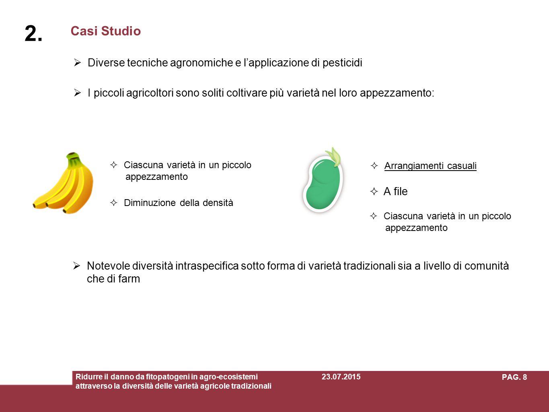 Casi Studio 2.2.  Diverse tecniche agronomiche e l'applicazione di pesticidi  I piccoli agricoltori sono soliti coltivare più varietà nel loro appez