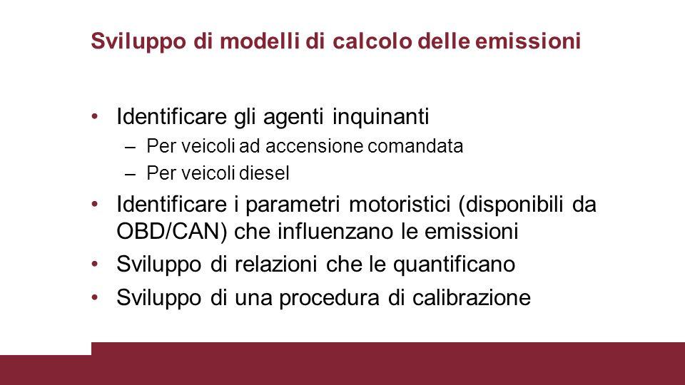 Sviluppo di modelli di calcolo delle emissioni Identificare gli agenti inquinanti –Per veicoli ad accensione comandata –Per veicoli diesel Identificar