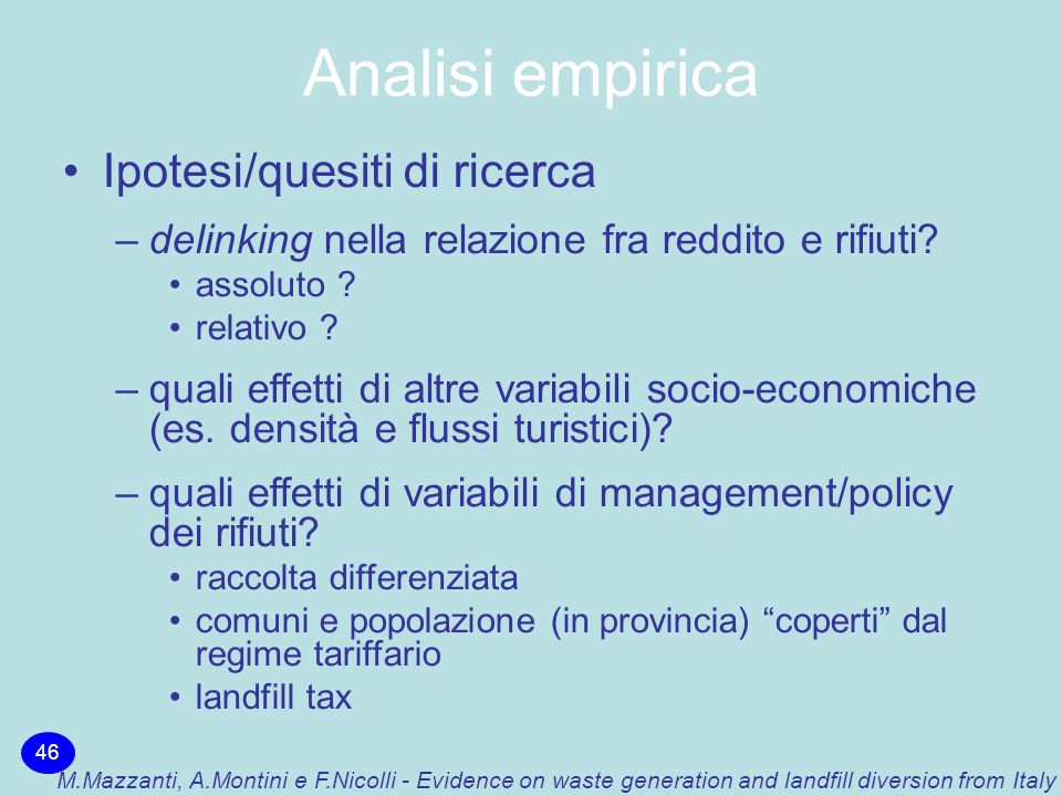 Analisi empirica 46 M.Mazzanti, A.Montini e F.Nicolli - Evidence on waste generation and landfill diversion from Italy Ipotesi/quesiti di ricerca –del