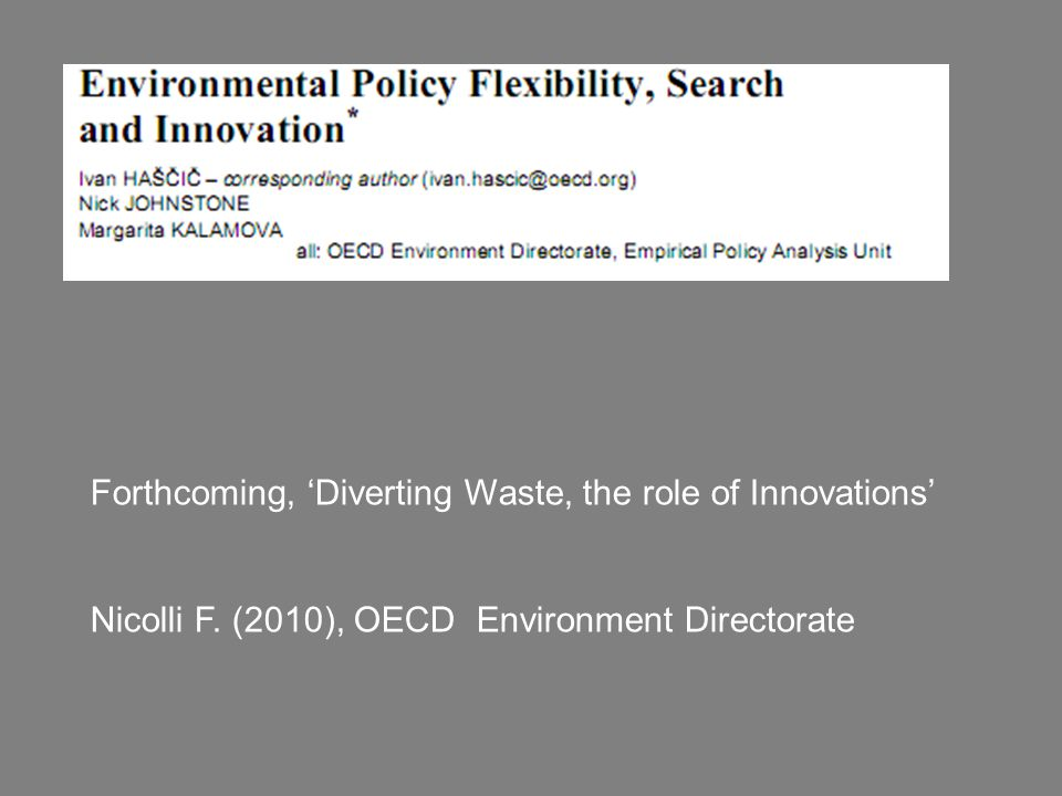 Forthcoming, 'Diverting Waste, the role of Innovations' Nicolli F. (2010), OECD Environment Directorate